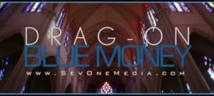 Video: Drag-On - Blue Money